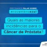 Quais as maiores incidências para o câncer de próstata?