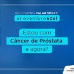 Estou com câncer de próstata, e agora?